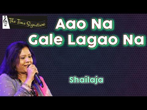 'Aao Na Gale Lagao Na'..by Shailaja Subramanian