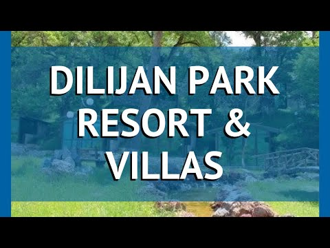 DILIJAN PARK RESORT & VILLAS 3* Севан обзор – ДИЛИДЖАН ПАРК РЕЗОРТ ЭНД ВИЛЛАС 3* Севан видео обзор