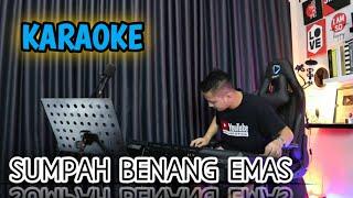 SUMPAH BENANG EMAS (Karaoke/Lirik) || Dangdut - Versi Uda Fajar (Nada Cowok)
