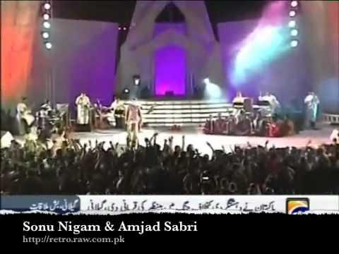 Sonu Nigam & Amjad Sabri (Live).Malikmh1@gmail.com