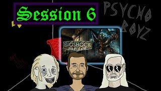 BioShock Session 6