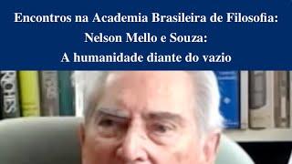 Encontros na Academia Brasileira de Filosofia: Nelson Mello e Souza