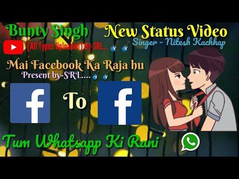 |SRL|Bunty Singh Nagpuri Status Video|Tu Whatsapp Ki Rani!Main Facebook Ka Raja Hu!|Singer-Nitesh K|