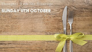 Thoughts from the Vicarage - Sunday 11th October