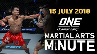ONE: Martial Arts Minute | 15 July 2018