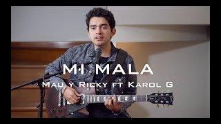 Mi Mala - Mau y Ricky, Karol G // Rafa Solis Cover