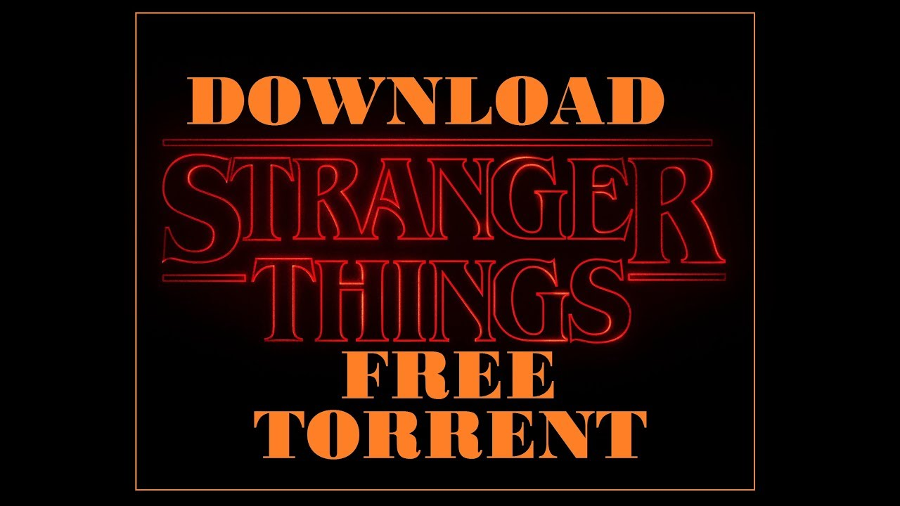 download stranger things season 1 and 2 torrent free