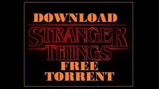 DOWNLOAD STRANGER THINGS SEASON 1 AND 2 | TORRENT | FREE
