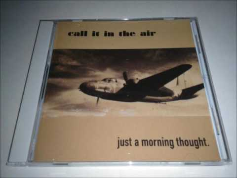 Call It In The Air - Just A Morning Thought (1998) Full Album