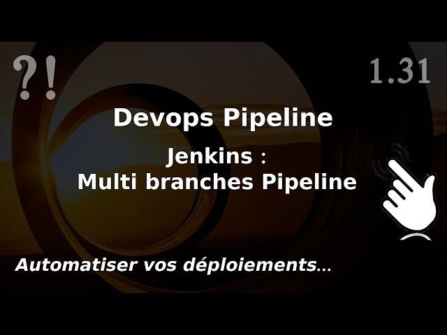 Pipeline devops - 1.31. Jenkins : Job multibranches   tutos fr