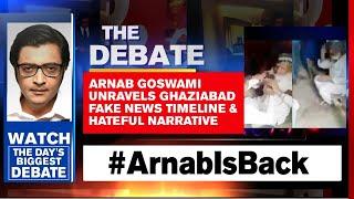 Arnab Goswami Unravels Ghaziabad Fake News Timeline \u0026 Hateful Narrative The Debate Republic TV