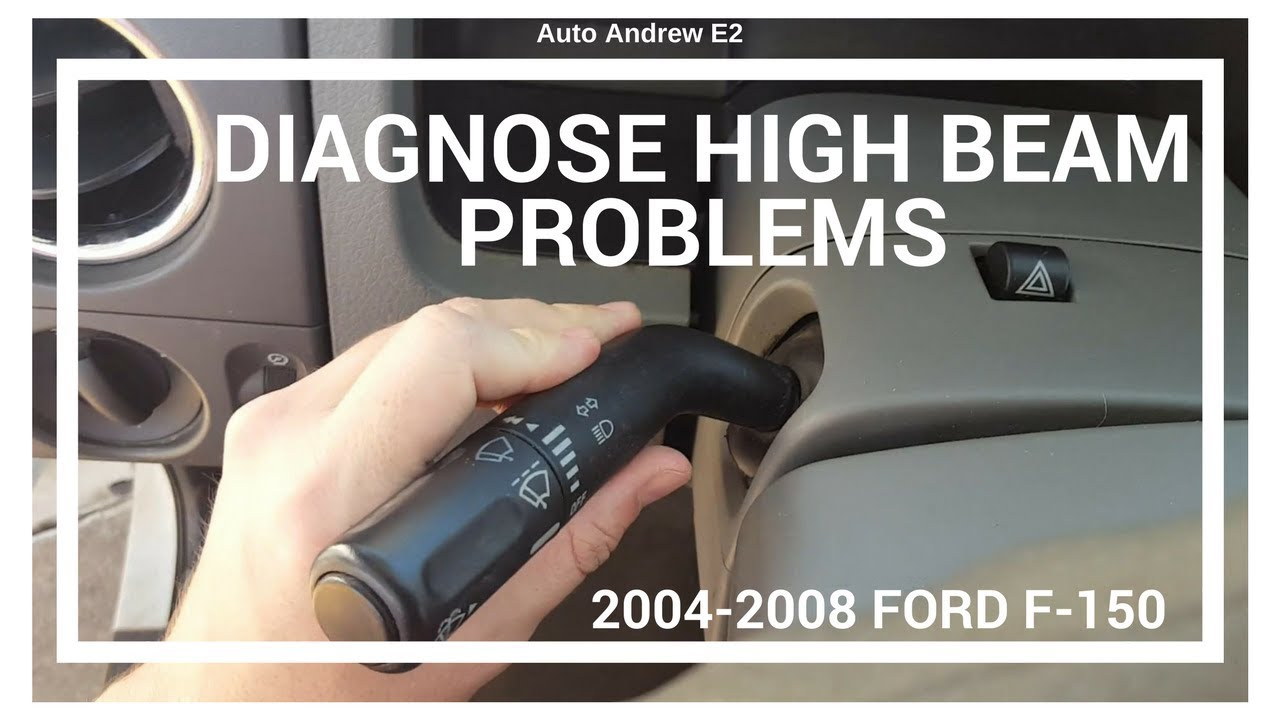 Highbeam Fuse 2007 F150 Real Wiring Diagram F 150 Xl Box Diagnosing 2004 2008 Ford High Beam Problems Auto Andrew E2 Rh Youtube Com 2002 F250 Panel