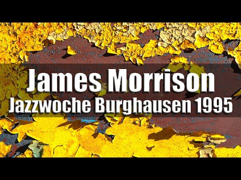 James Morrison & The Hot Horn Happening - Jazzwoche Burghausen 1995