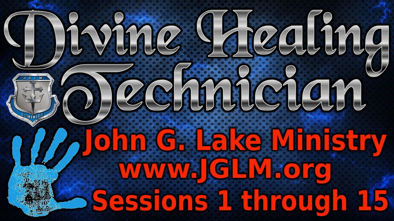 John G Lake Divine Healing Technician Training Course