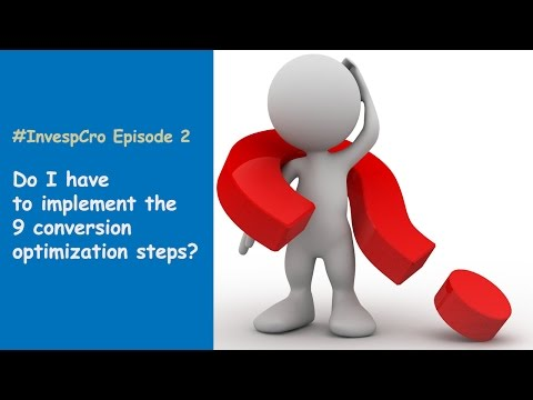 #InvespCro Episode 2: Do I have to implement 9 CRO steps?