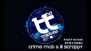Crime Mob & Lil Scrappy - Knuck If You Buck (Kyral x Banko Remix) [FREE DL]