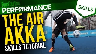 Air Akka skill tutorial with DC Freestyle | Football skills