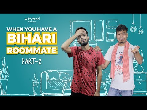 When You Have A Bihari Roommate - Part 2- Ft. Shanu Verma & Pratish Mehta | Sketch Video | WittyFeed