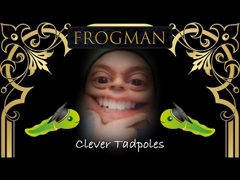 Clever Tadpoles