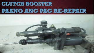 CLUTCH BOOSTER | PAANO ANG PAG RE-REPAIR | OVERHAUL AND OPERATION ON DIFFERENT SITUATION