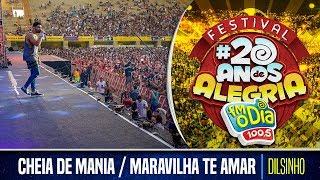 Dilsinho - Cheia de Mania / Maravilha Te Amar (Festival da Alegria 2017)