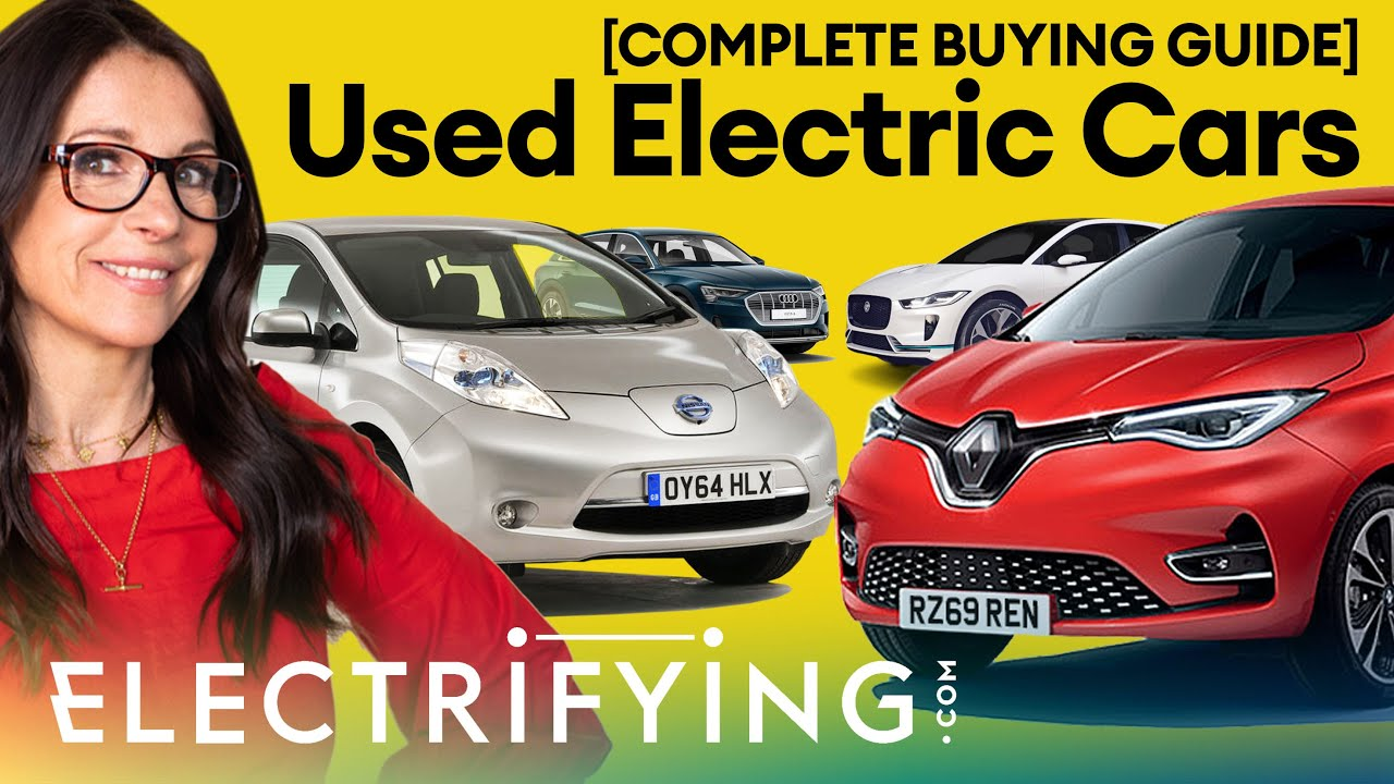 Used Electric Cars – The Complete Buying Guide / Electrifying