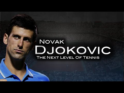 Novak Djokovic - The Next Level Of Tennis ᴴᴰ