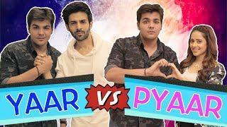 Yaar Vs Pyaar Ft. Kartik Aaryan & Nushrat Bharu...