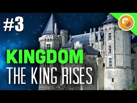 THE KING RISES! Kingdom Gameplay Let's Play #3