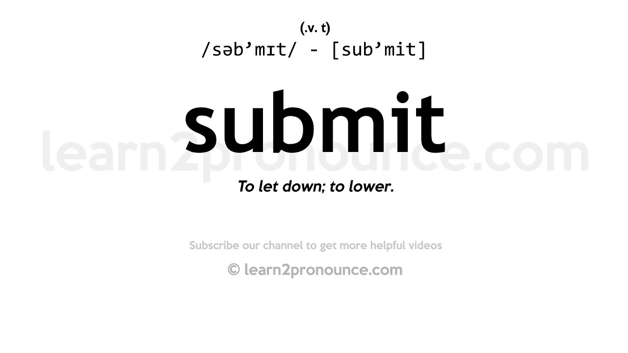 How to pronounce Submit  English pronunciation