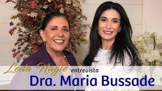 COM A PALAVRA A DERMATOLOGISTA MARIA BUSSADE | LEDA NAGLE