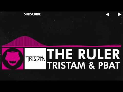 [Drumstep] Tristam & PBat - The Ruler