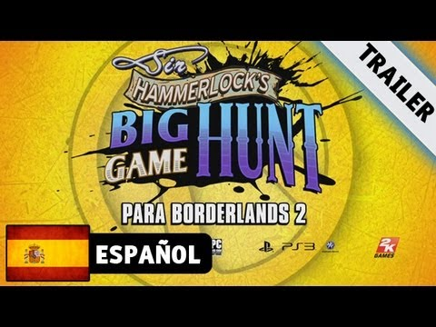 Borderlands 2 - Sir Hammerlock's Big Game Hunt DLC Launch Trailer (Español)