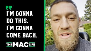"""Conor McGregor gives update on leg break: I'm gonna do this. I'm gonna come back."""""""