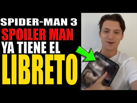Spider man 3 - TOM HOLLAND YA TIENE EL LIBRETO DE SPIDER-MAN | SPOILER-MAN 3|