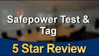 Safepower Pakenham NSW Test and Tag Remarkable Five Star Review