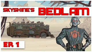 Skyshine's Bedlam - Ep. 1 - Gameplay Introduction - Let's Play - [Bedlam Gameplay]