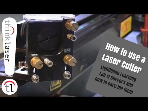 How To Use A Laser Cutter - Lightblade Learning Lab 11 Mirrors and how to care for them