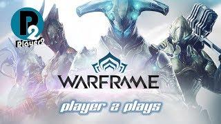 Player 2 Plays - Warframe