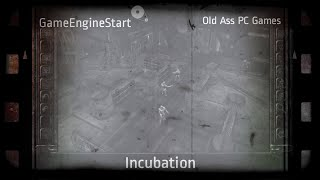 Old Ass PC Games - Incubation