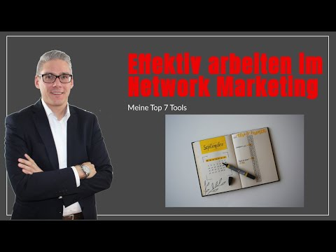 Effektiv arbeiten im Network Marketing - Meine top 7 Tools