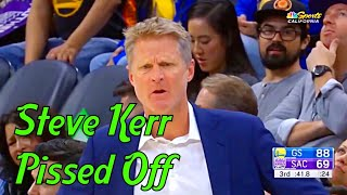 Steve Kerr getting Pissed Off