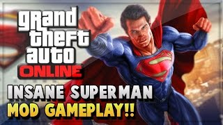 GTA 5 SUPERMAN MOD - GTA V INSANE MODS (GTA 5 ONLINE GAMEPLAY & MOD SHOWCASE)