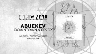 AbueKev - Downtown Vibes (Original Mix)