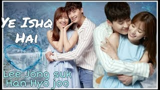 YEH ISHQ HAI | Jab We Met | Korean Mix | Bollywood Song | Lee Jong suk | W The Two Worlds