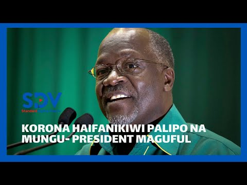 Magufuli praises Tanzanians for their persistence in prayers and belief in fight against Covid-19