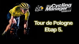 Tour de Pologne - Etap 5. | Pro Cycling Manager 2016 Gameplay