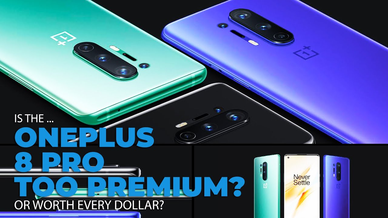Is the OnePlus 8 Pro Worthy of Your Hard Earned Dollars? - GetConnected Media