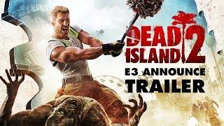 Dead Island 2 - трейлер. Новинка!