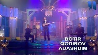 Botir Qodirov Adashdim Ботир Кодиров Адашдим